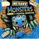 MUTANT MONSTERS GROW A CRYSTAL MONSTER CRUNCH